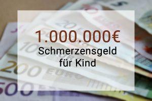 Eine Million Schmerzensgeld